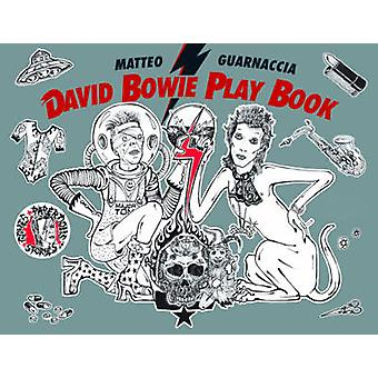 David Bowie Play Book by Matteo Guarnaccia & Text by Giulia Pivetta