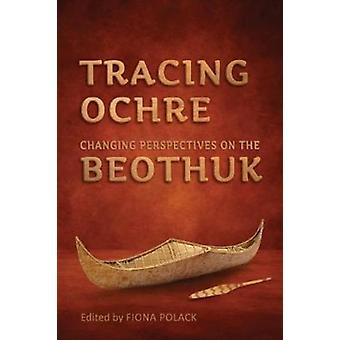 Tracing Ochre by Edited by Fiona Polack