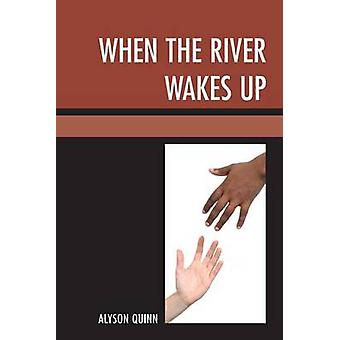 When the River Wakes Up by Quinn & Alyson