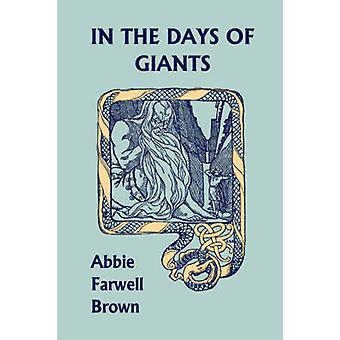 In the Days of Giants Yesterdays Classics by Brown & Abbie Farwell
