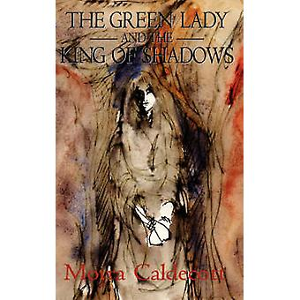 The Green Lady and the King of Shadows by Caldecott & Moyra