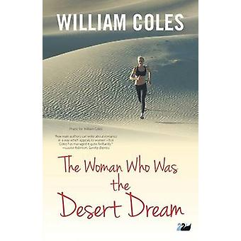 The Woman Who Was the Desert Dream by Coles & William