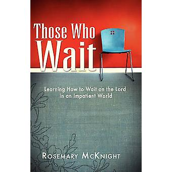 Those Who Wait by McKnight & Rosemary