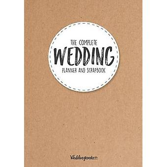 The Complete Wedding Planner and Scrapbook Kraft Paper Style Cover by Gibson & William C