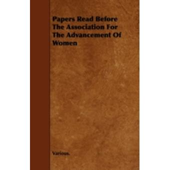 Papers Read Before the Association for the Advancement of Women by Various