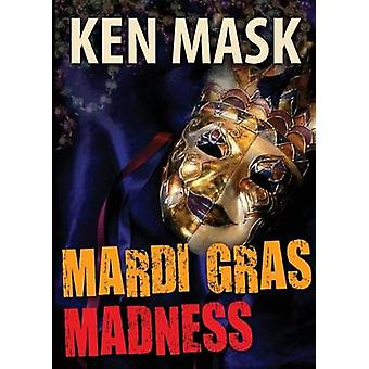 Mardi Gras Madness by Mask & Ken
