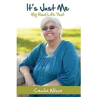 Its Just Me My Real Life Test by Wilson & Cecilia