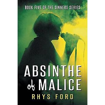 Absinthe of Malice by Ford & Rhys