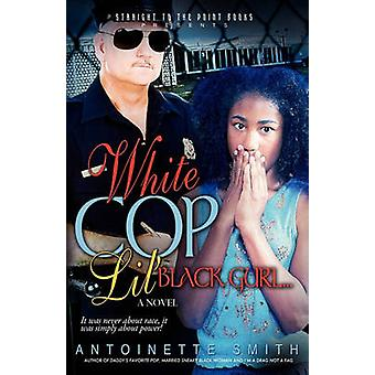 White Cop Lil Black Girl by Smith & Antoinette