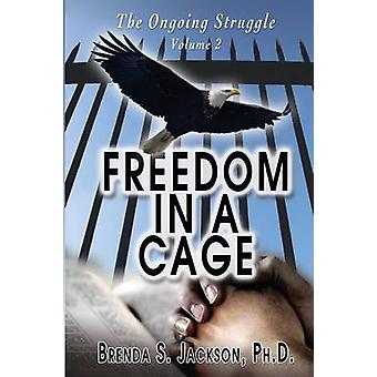 Freedom in a Cage by Jackson & Brenda S.
