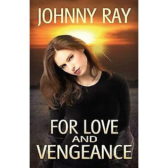 FOR LOVE AND VENGEANCE by RAY & JOHNNY