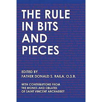 The Rule in Bits and Pieces by Raila & Donald S.