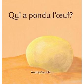Qui a pondu loeuf by Sauble & Audrey