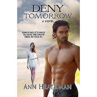 Deny Tomorrow by Heathman & Ann