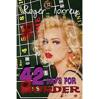 42 Days for Murder by Torrey & Roger
