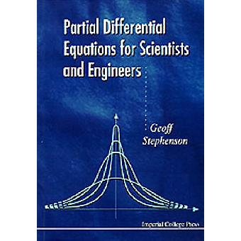 PARTIAL DIFFERENTIAL EQUATIONS FOR SCIENTISTS AND ENGINEERS by Stephenson & Geoff