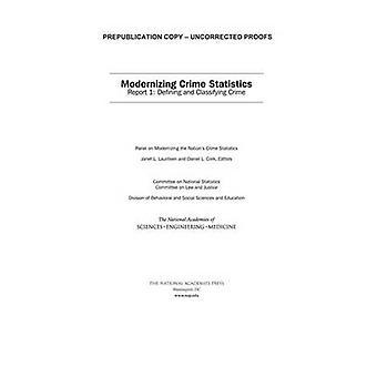 Modernizing Crime Statistics - Report 1 - Defining and Classifying Crim