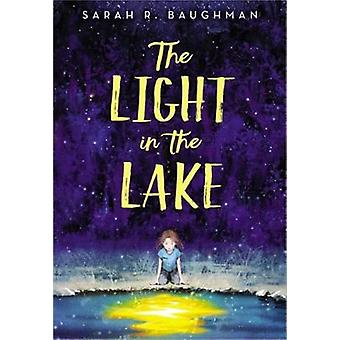 The Light in the Lake by Sarah R. Baughman - 9780316422420 Book