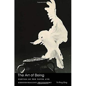 The Art of Being - Poetics of the Novel and Existentialist Philosophy