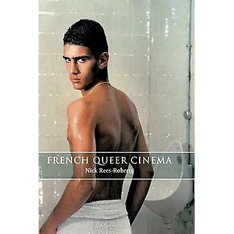 French Queer Cinema by Nick Rees-Roberts - 9780748634187 Book
