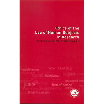 Ethics of the Use of Human Subjects in Research by Adil E. Shamoo - F
