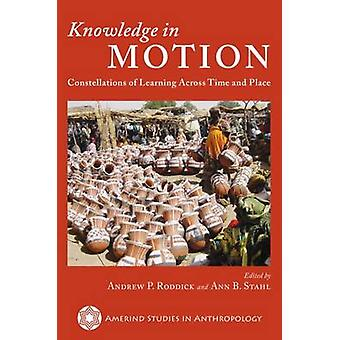 Knowledge in Motion - Constellations of Learning Across Time and Place