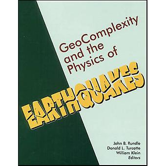 Geocomplexity and the Physics of Earthquakes by John B Rundle - Donal