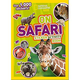On Safari Sticker Activity Book - Over 1 -000 stickers! by National Ge