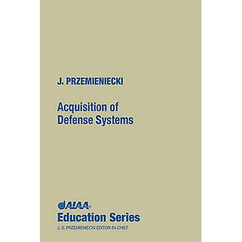 Acquisitions of Defense Systems by J. S. Przemieniecki - 978156347069