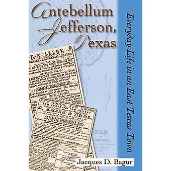 Antebellum Jefferson - Texas - Everyday Life in an East Texas Town - 9