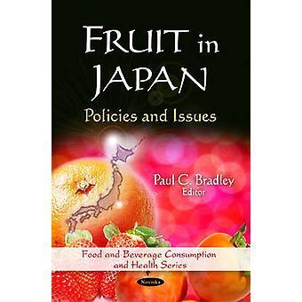 Fruit in Japan - Policies & Issues by Paul C. Bradley - 9781617611155