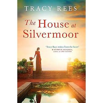 The House at Silvermoor by Tracy Rees - 9781786486714 Book