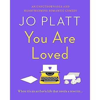 You Are Loved - The must-read romantic comedy by Jo Platt - 9781788637