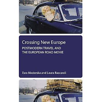 Crossing New Europe - Postmodern Travel and the European Road Movie by