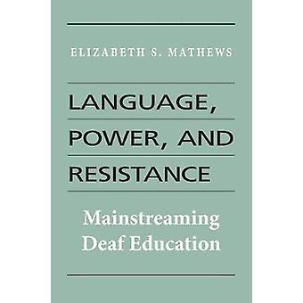 Language - Power - and Resistance by Elizabeth S. Mathews - 978194483
