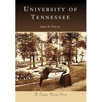 University of Tennessee by Aaron D Purcell - 9780738552989 Book