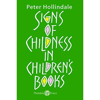 Signs of Childness in Children's Books by Peter Hollindale - 97809033