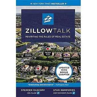 Zillow Talk - Rewriting the Rules of Real Estate by Stan Humphries - S