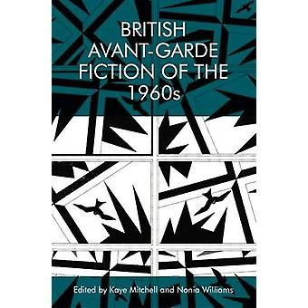 British Avant-Garde Fiction of the 1960s par Kaye Mitchell - 978147443