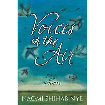 Voices in the Air by Nye & Naomi