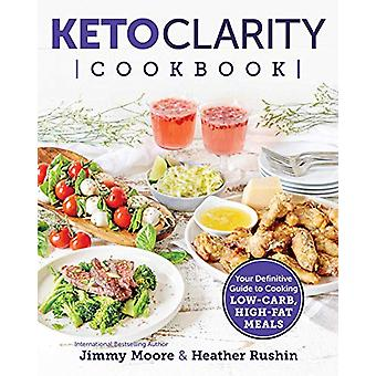 Keto Clarity Cookbook - Your Definitive Guide to Cooking Low-Carb - Hi