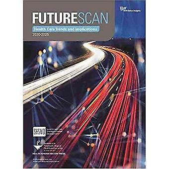 Futurescan 2020-2025 - Healthcare Trends and Implications by Society f