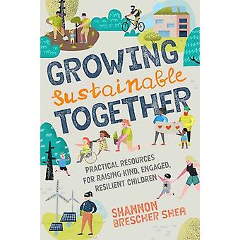 Growing Sustainable Together par Shannon Brescher Shea
