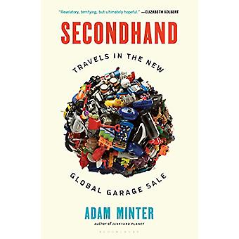 Secondhand - Travels in the New Global Garage Sale by Adam Minter - 97