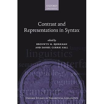 Contrast and Representations in Syntax by Edited by Bronwyn M Bjorkman & Edited by Daniel Currie Hall