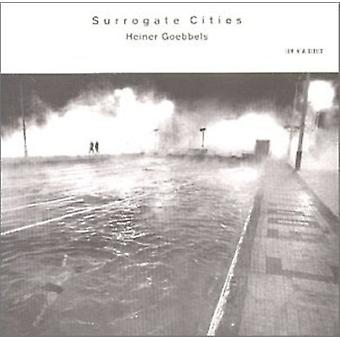 H. Goebbels - Surrogate Cities [CD] USA import