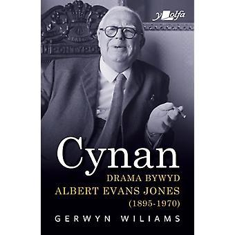 Cynan  Drama Bywyd Albert Evans Jones 18951970 by Wiliams & Gerwyn