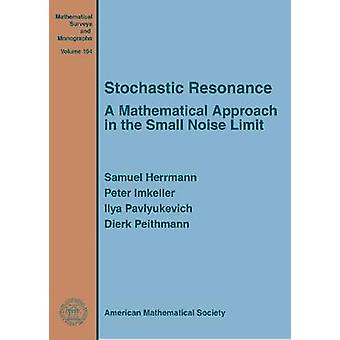 Stochastic Resonance - A Mathematical Approach in the Small Noise Limi