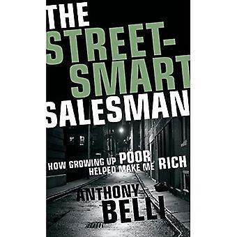 Den street-smart selger: hvordan oppvekst dårlig hjalp gjøre meg rik