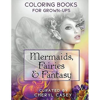 Mermaids, Fairies & Fantasy: Coloring Books for Grown-Ups, Adults: Volume 4 (Wingfeather Coloring Books)